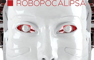 """""""Robopocalipsa"""", de Daniel H. Wilson [Editura Nemira, 2015]"""