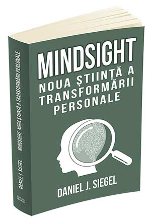 Mindsight – Noua știinta a dezvoltării personale