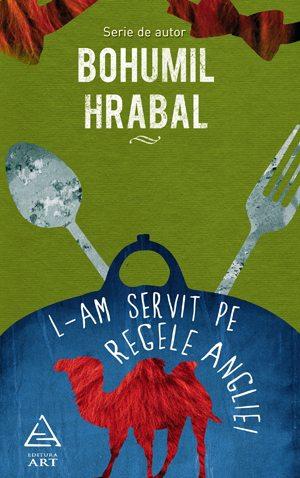 Bohumil Hrabal, L-am servit pe regele Angliei