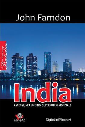 india-ascensiunea-unei-noi-superputeri-mondiale